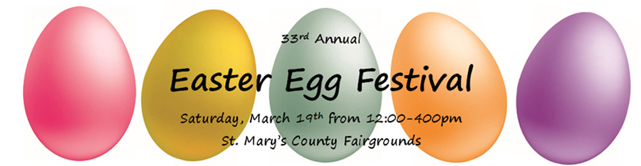 33rd Annual Easter Egg Festival banner March 19, 2016 from noon until 4 pm saint marys county fairgrounds